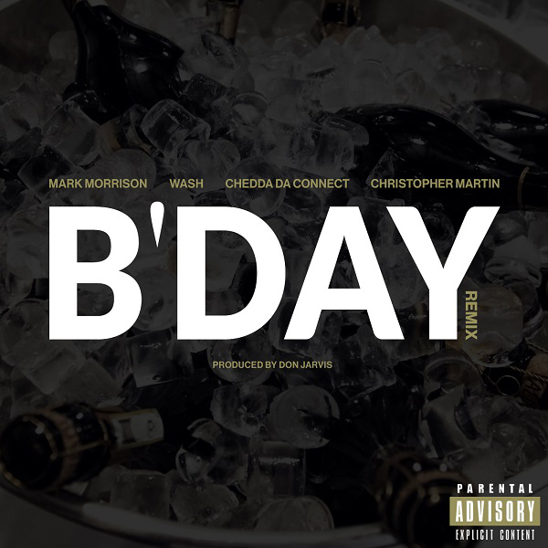 "NEW MUSIC: @_markmorrison  ft. @TheOfficialWash, @CHEDDADACONNECT & @Iamchrismartin – ""B'Day (Remix)"""