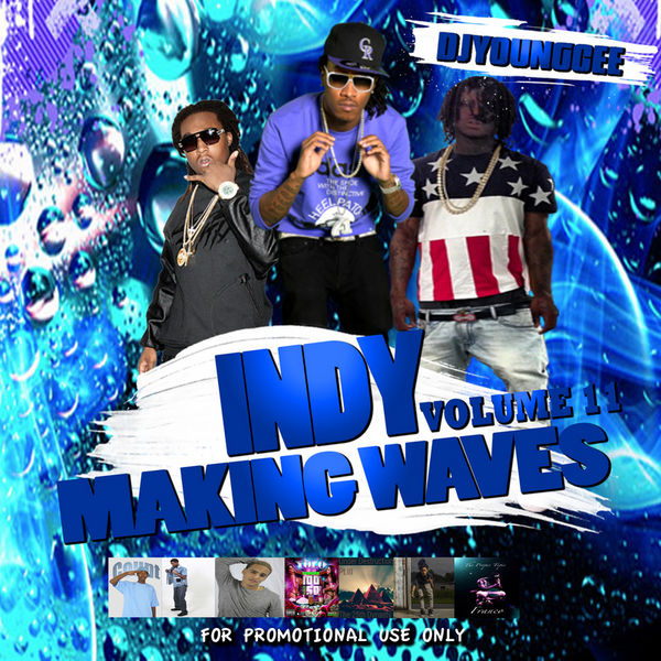 DJ YOUNG CEE- INDY MAKING WAVES VOL 11 (Stream Download)